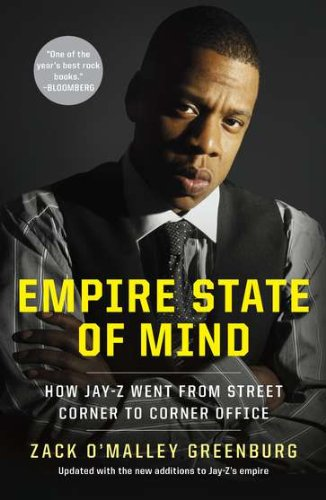 Empire State of Mind: How Jay-Z Went from Street Corner to Corner Office 9781591845409