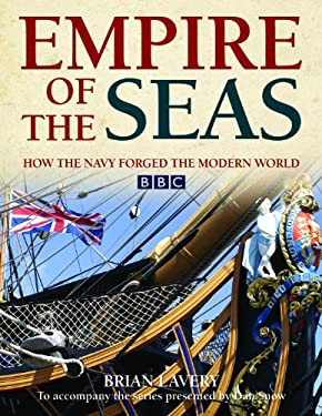 Empire of the Seas: How the Navy Forged the Modern World 9781591142348
