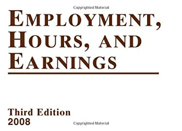 Employment, Hours, and Earnings 2008: States and Areas 9781598882674