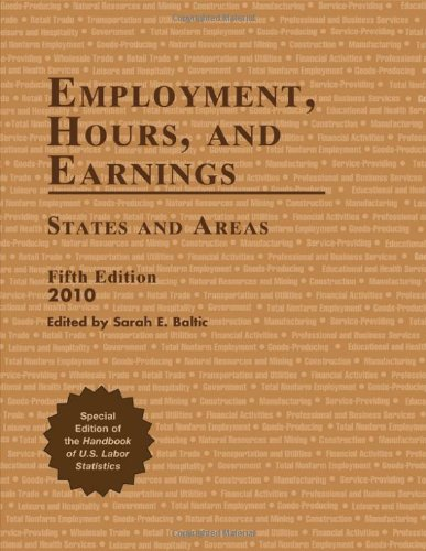 Employment, Hours, and Earnings 2010: States and Areas 9781598884197