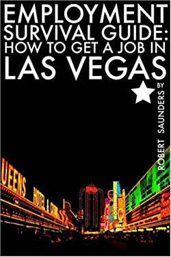 Employment Survival Guide: How to Get a Job in Las Vegas 9781595263209