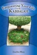 Empowering Your Life with Kabbalah 9781592572601