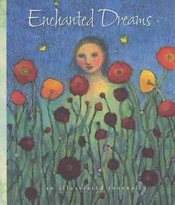 Enchanted Dreams: An Illustrated Journal 9781593244972