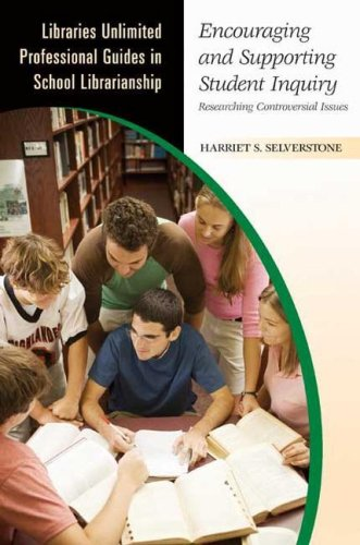 Encouraging and Supporting Student Inquiry: Researching Controversial Issues 9781591584964