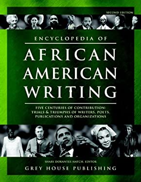 Encyclopedia of African-American Writing: Five Centuries of Contribution: Trials & Triumphs of Writers, Poets, Publications and Organizations 9781592372911