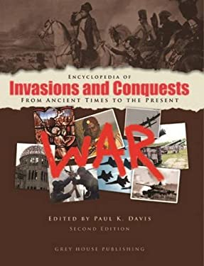 Encyclopedia of Invasions and Conquests: From Ancient Times to the Present 9781592371143