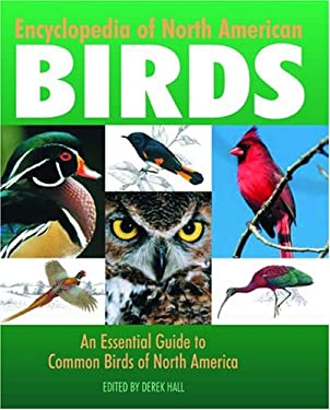 Encyclopedia of North American Birds: An Essential Guide to Common Birds of North America 9781592231904