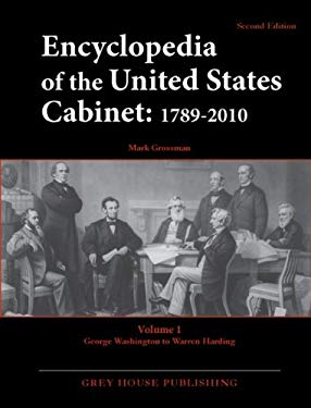 Encyclopedia of the United States Cabinet: 1789-2010 9781592375622