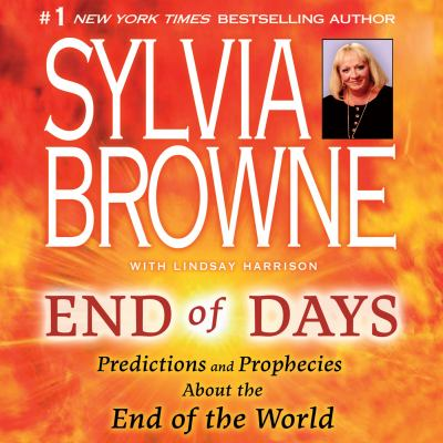 End of Days: Predictions and Prophecies about the End of the World 9781598876093