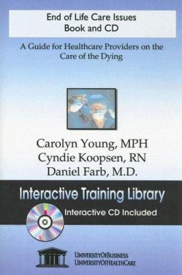 End of Life Care Issues: Interactive Training Library [With CDROM] 9781594912313