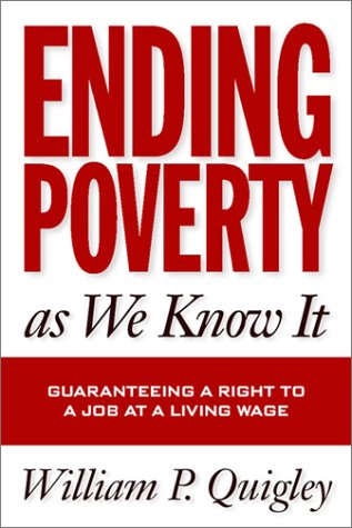 Ending Poverty as We Know It: Guaranteeing a Right to a Job at a Living Wage 9781592130320