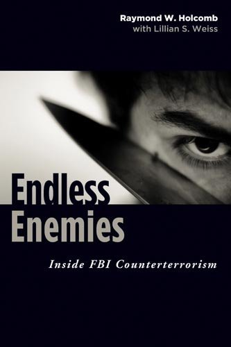 Endless Enemies: Inside FBI Counterterrorism 9781597973618