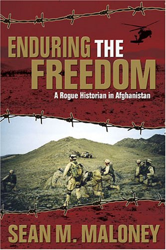 Enduring the Freedom: A Rogue Historian in Afghanistan 9781597970495