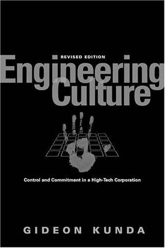 Engineering Culture: Control and Commitment in a High-Tech Corporation 9781592135462