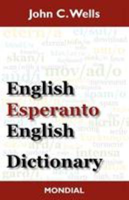 English-Esperanto-English Dictionary (2010 Edition) 9781595691491
