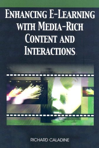 Enhancing E-Learning with Media-Rich Content and Interactions 9781599047324