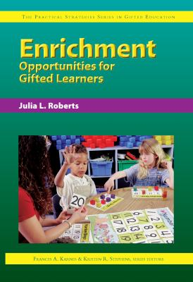 Enrichment Opportunities for Gifted Learners 9781593630201