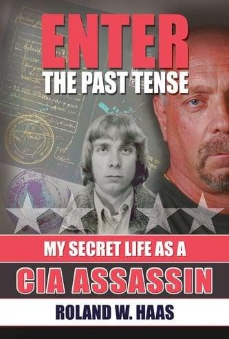 Enter the Past Tense: My Secret Life as a CIA Assassin 9781597971874
