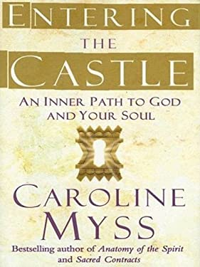 Entering the Castle: An Inner Path to God and Your Soul 9781594152122