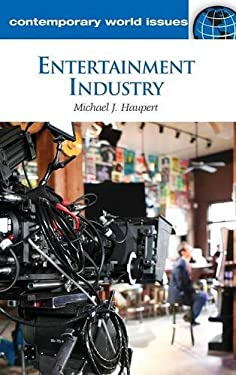Entertainment Industry: A Reference Handbook 9781598845945