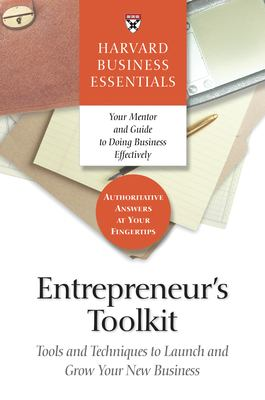 Entrepreneur's Toolkit: Tools and Techniques to Launch and Grow Your New Business 9781591394365