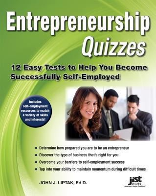 Entrepreneurship Quizzes: 12 Easy Tests to Help You Become Successfully Self-Employed 9781593579197