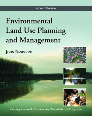 Environmental Land Use Planning and Management, Second Edition 9781597267304
