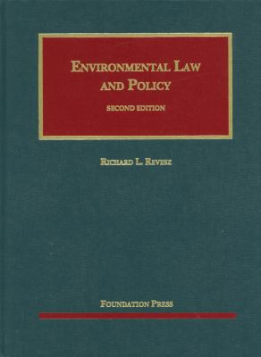 Environmental Law and Policy: Problems, Cases, and Readings 9781599417233