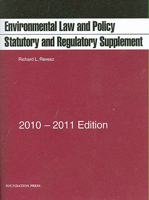 Environmental Law and Policy: Statutory and Regulatory Supplement 9781599418384