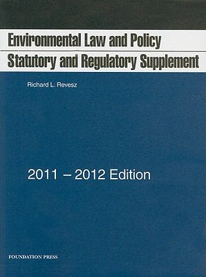 Environmental Law and Policy: Statutory and Regulatory Supplement 9781599419404