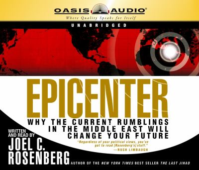 Epicenter: Why the Current Rumblings in the Middle East Will Change Your Future 9781598591781