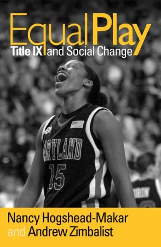 Equal Play: Title IX and Social Change 9781592133802