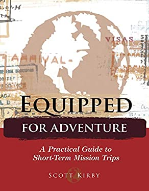 Equipped for Adventure: A Practical Guide to Short-Term Mission Trips 9781596690110