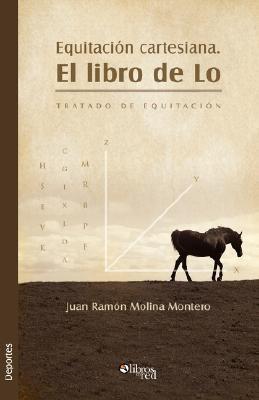Equitacion Cartesiana. El Libro de Lo