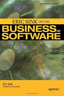 Eric Sink on the Business of Software 9781590596234