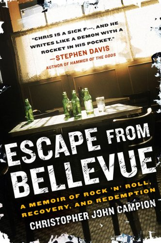 Escape from Bellevue: A Memoir of Rock 'n' Roll, Recovery, and Redemption 9781592405305