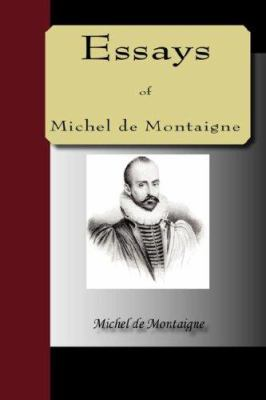 Essays of Michel de Montaigne 9781595479389