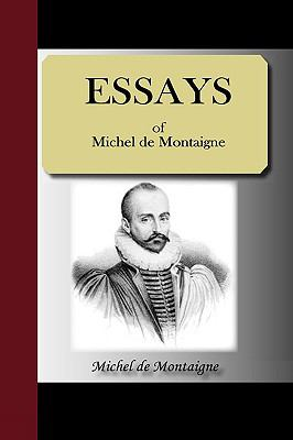 Essays of Michel de Montaigne 9781595475138