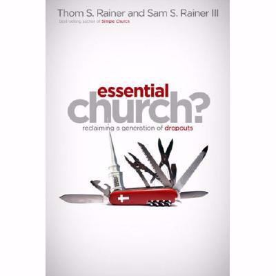 Essential Church?: Reclaiming a Generation of Dropouts 9781596446373