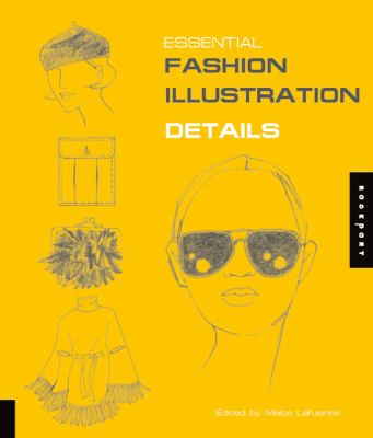 Essential Fashion Illustration Details 9781592533312