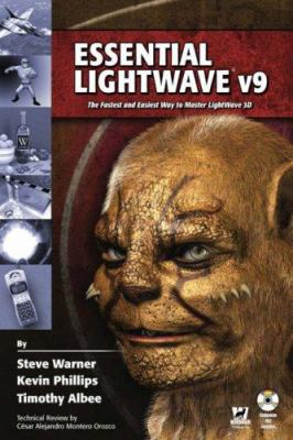 Essential LightWave V9: The Fastest and Easiest Way to Master LightWave 3D 9781598220247