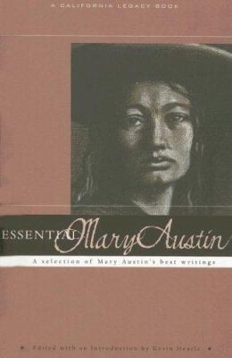 Essential Mary Austin : A Selection of Mary Austin's Best Writing