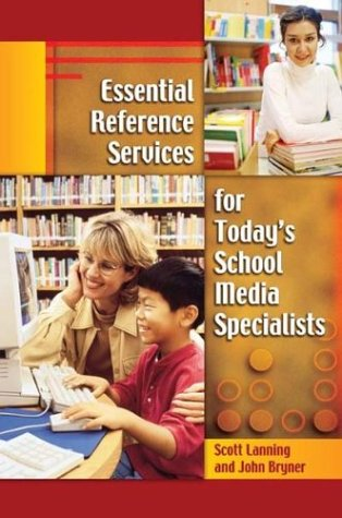 Essential Reference Services for Today's School Media Specialists 9781591581376