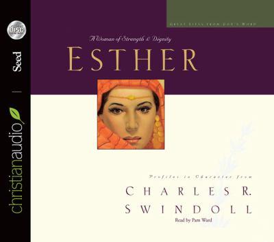 Esther: A Woman of Strength & Dignity 9781596446397