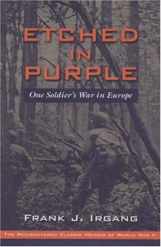Etched in Purple: One Man's War in Europe 9781597972048
