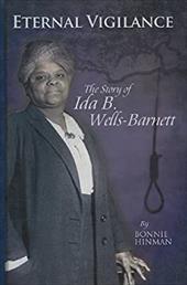 Eternal Vigilance: The Story of Ida B. Wells-Barnett - Hinman, Bonnie
