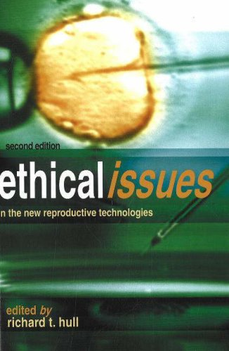 Ethical Issues in the New Reproductive Technologies 9781591023005