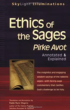 Ethics of the Sages: Pirke Avot--Annotated and Explained 9781594732072
