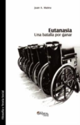 Eutanasia. Una Batalla Por Ganar 9781597543774