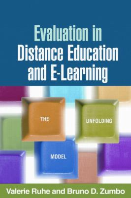 Evaluation in Distance Education and E-Learning: The Unfolding Model 9781593858728